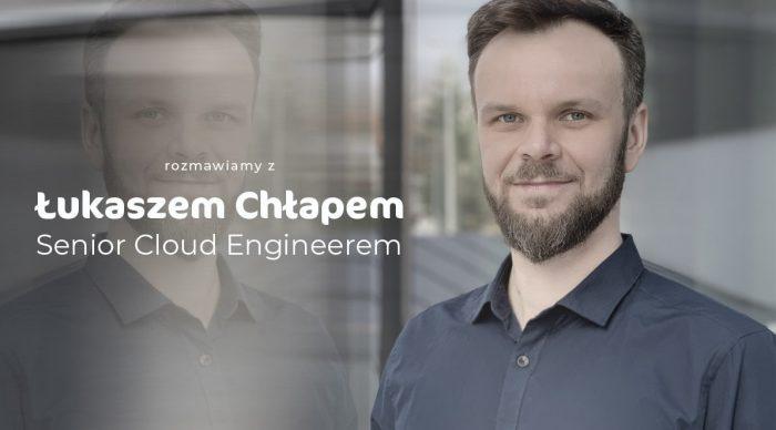 Senior Cloud Engineer Łukasz Chłap